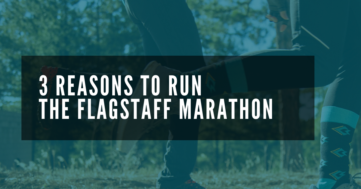 3 Reasons to Run the Flagstaff Marathon